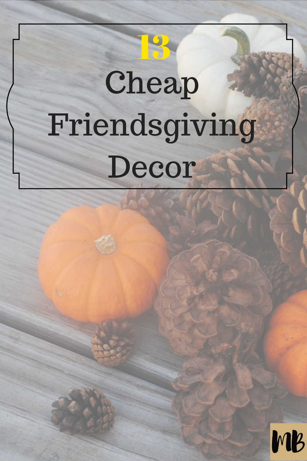 13 cheap friendsgiving party decor