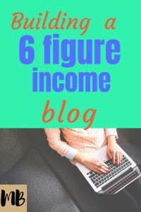 Building a six figure income blog