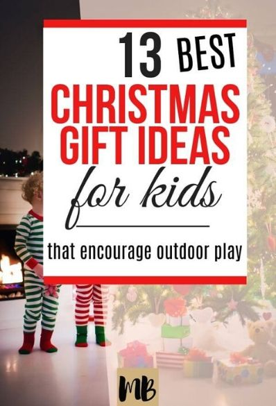 13 Best Christmas Gifts for Kids for Outdoor Play 2019
