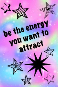 Be the energy you want to attract happiness quote
