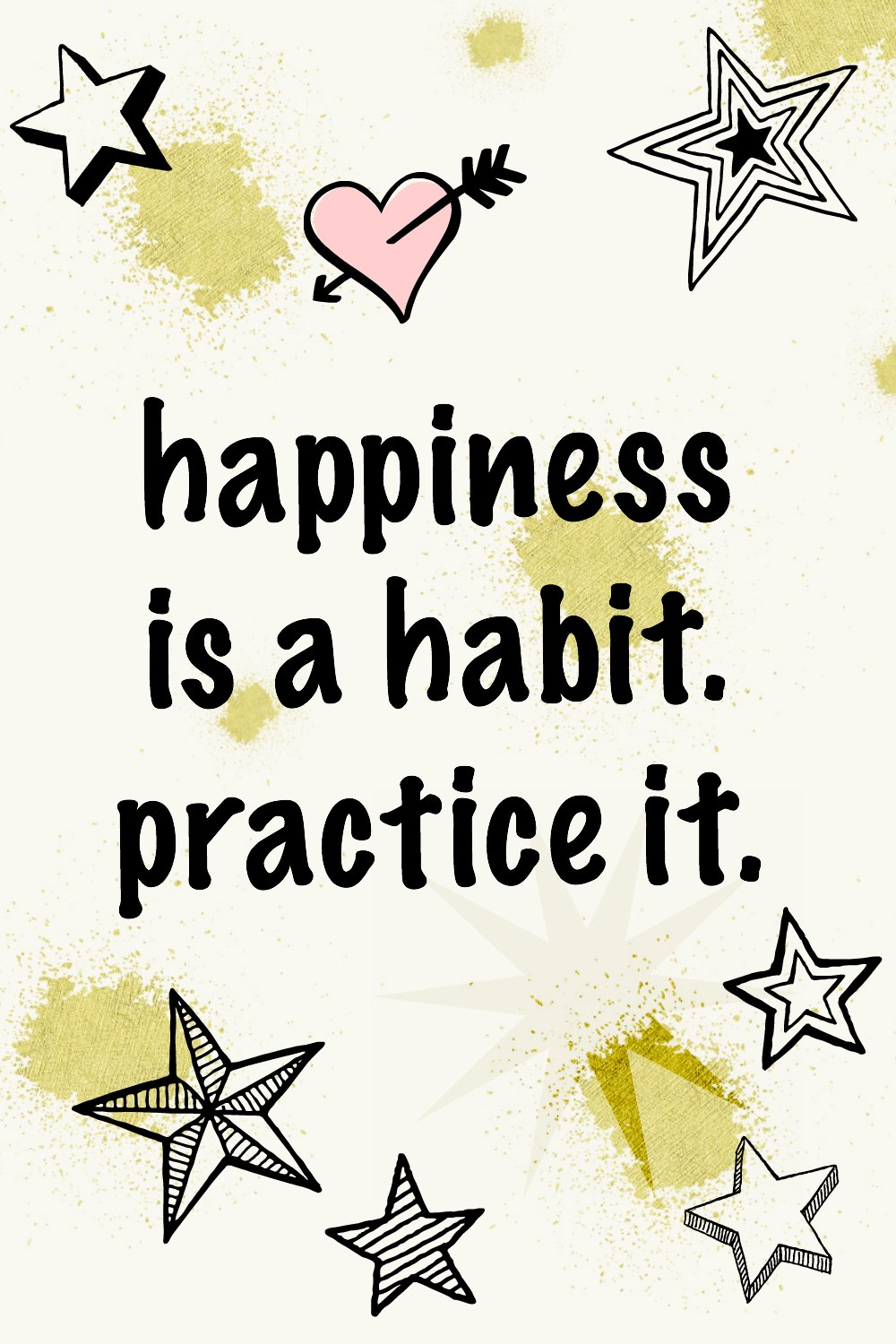 Happiness is a habit. Practice it. Happiness quotes #quotes #behappy #happiness