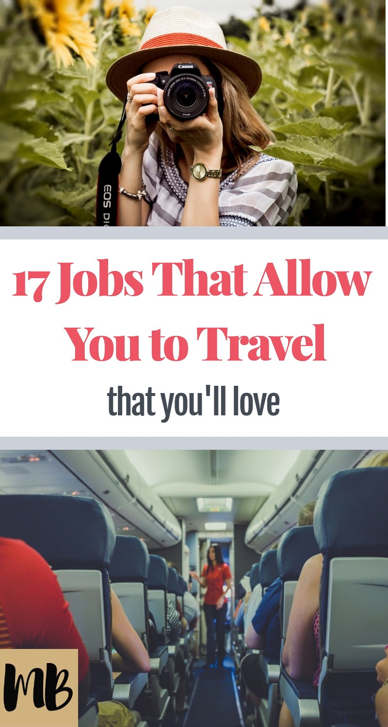 17 Jobs That Allow You to Travel That You'll Love