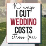 These are the things I cut to save on wedding costs. Zero regrets and less wedding stress.