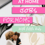 work from home jobs for moms with little kids