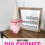 DIY gnomes for Valentines Day